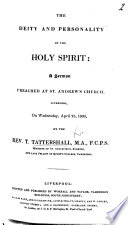The Deity and Personality of the Holy Spirit: a Sermon [on Acts V. 3, 4], Etc