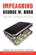 Impeaching George W  Bush and His Administration