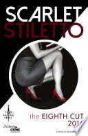 Scarlet Stiletto  The Eighth Cut   2016