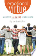 """Emotional Virtue: A Guide to Drama-Free Relationships"" by Sarah Swafford"