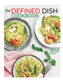 The Defined Dish Cookbook
