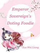 Emperor Sovereign's Doting Foodie Pdf/ePub eBook