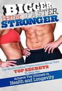 Bigger Better Faster Stronger Book