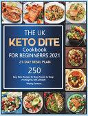The UK Keto Diet Cookbook For Beginners 2021