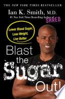 Blast the Sugar Out