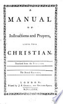 A Manual of Instructions and Prayers, Useful to a Christian