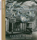 Fried Green Tomatoes at the Whistle Stop Cafe Audio Download