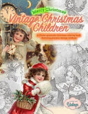 Merry Christmas Vintage Christmas Children  A Winter Grayscale Christmas Coloring Book Featuring Precious Vintage Children