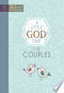 """A Little God Time for Couples: 365 Daily Devotions"" by BroadStreet Publishing Group LLC"