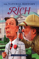 The Natural History of the Rich  A Field Guide