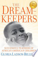 """""""The Dreamkeepers: Successful Teachers of African American Children"""" by Gloria Ladson-Billings"""