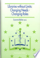 Libraries Without Limits Changing Needs Changing Roles Book PDF