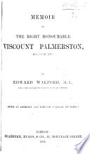 Memoir of     Viscount Palmerston  etc   With an Appendix  and Tabular Summary of Dates