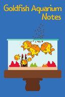Goldfish Aquarium Notes