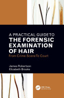 A Practical Guide To The Forensic Examination Of Hair
