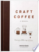 Craft Coffee  A Manual