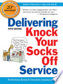 Delivering Knock Your Socks Off Service by PERFORMANCE RESEARCH ASSOCIATES PDF