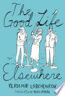 The Good Life Elsewhere PDF