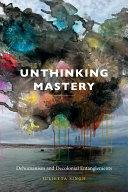 Unthinking Mastery [Pdf/ePub] eBook