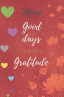 More Good Days Start with Gratitude