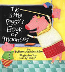 This Little Piggy s Book of Manners Book