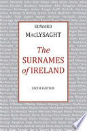 """""""The Surnames of Ireland: 6th Edition"""" by Edward MacLysaght"""