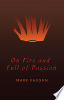 On Fire and Full of Passion