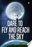 DARE TO FLY AND REACH THE SKY