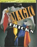 Mark Wilson s Greatest Magic Tricks