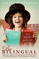 Be Bilingual   Practical Ideas for Multilingual Families