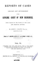 Reports of cases argued and determined in the Supreme court of New Brunswick [1848-66]
