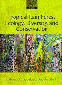 Tropical Rain Forest Ecology  Diversity  and Conservation