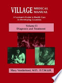 Village Medical Manual A Layman S Guide To Health Care In Developing Countries