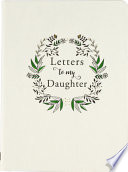 Letters to My Daughter (2nd Edition)