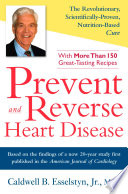 """""""Prevent and Reverse Heart Disease: The Revolutionary, Scientifically Proven, Nutrition-Based Cure"""" by Caldwell B. Esselstyn"""