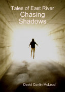 Tales of East River: Chasing Shadows