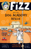 Fizz and the Dog Academy Rescue: Fizz 2 Pdf/ePub eBook