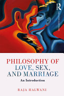 Philosophy of Love, Sex, and Marriage