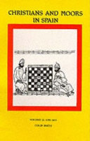 Christians and Moors in Spain. Vol 2 Latin documents and vernacular documents AD 1195-1614