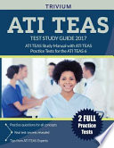 ATI TEAS Test Study Guide 2017  : ATI TEAS Study Manual with ATI TEAS Practice Tests for the ATI TEAS 6