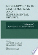 Developments in Mathematical and Experimental Physics  : Volume C: Hydrodynamics and Dynamical Systems