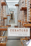 Curators  : Behind the Scenes of Natural History Museums