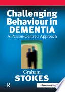 Challenging Behaviour In Dementia