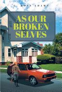 As Our Broken Selves