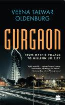 Gurgaon: From Mythic Village to Millennium City [Pdf/ePub] eBook