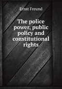 The police power, public policy and constitutional rights