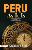 Peru as It Is, Volume II Pdf/ePub eBook