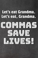 Let s Eat Grandma  Let s Eat  Grandma   Commas Save Lives