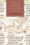 Capital and Corporal Punishment in Anglo Saxon England