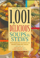 One Thousand and One Delicious Soups   Stews